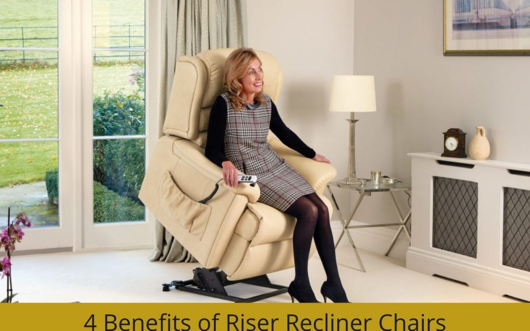 4 Benefits of Riser Recliner Chairs
